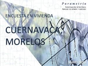 Encuesta Parametría Cuernavaca