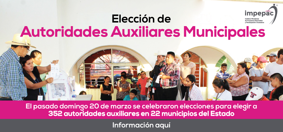Elecciones de Autoridades Auxiliares Municipales pacíficas y con una...