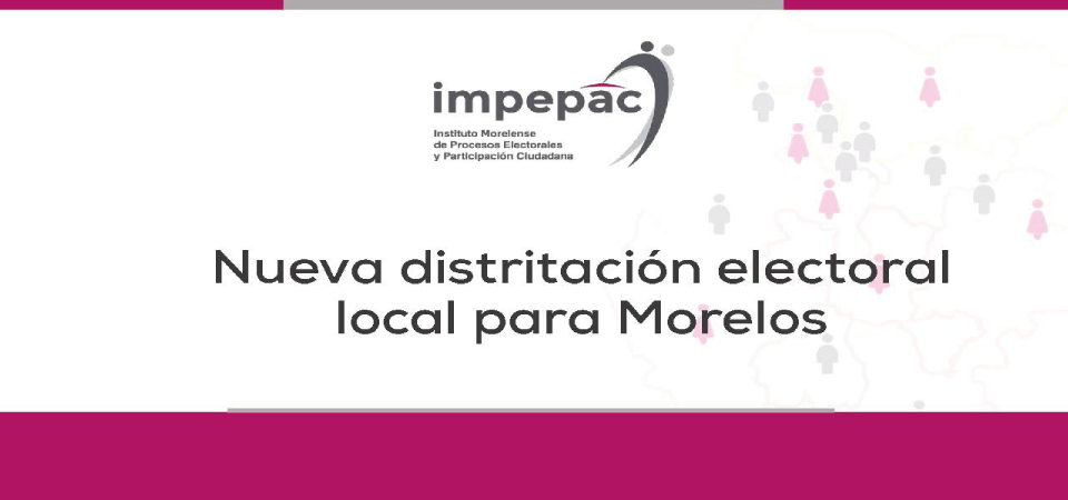 Distritación Electoral Local para Morelos