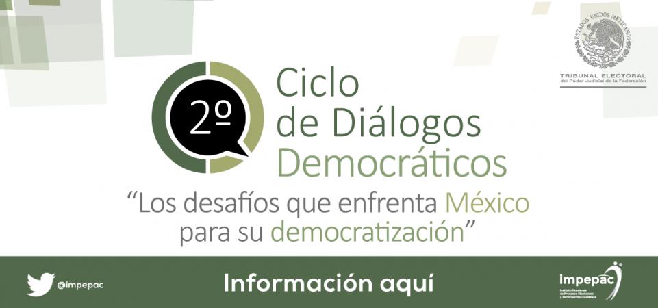 SEGUNDO CICLO DE DIALOGOS DEMOCRATICOS TEPJF