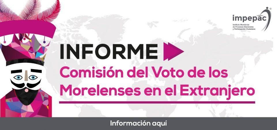 Informe Comisión del Voto de los Morelenses en el Extranjero